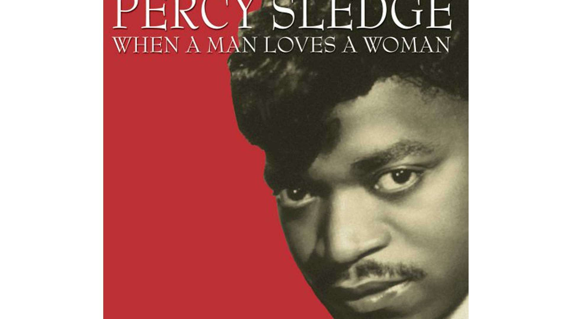 Percy Sledge »When A Man Loves A Woman«